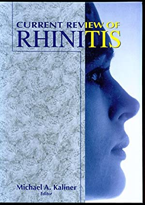 Current Review of Rhinitis: Kaliner, Michael A.