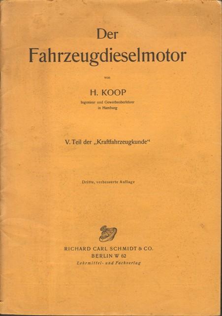 Der Fahrzeugdieselmotor.: Koop, Hans,