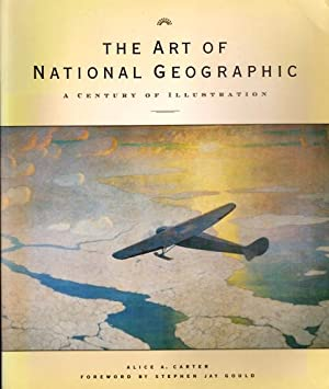 The art of national Geographic. A century of illustration.