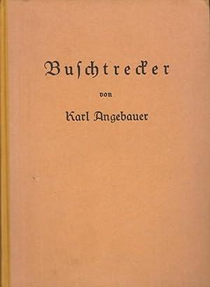 Buschtrecker.: Angebauer, Karl,