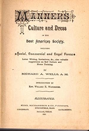 Manners, Culture and Dress of the Best: Wells, Richard A.,