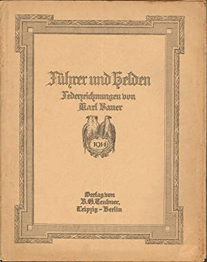 Führer und Helden. Federzeichnungen von Karl Bauer.