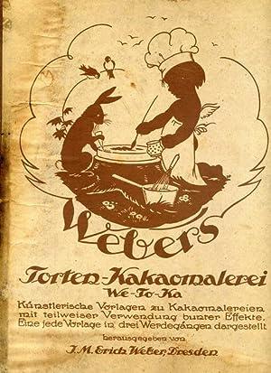 Webers Torten-Kakaomalerei. (We-To-Ka).: Weber, J.M.E., (Herausgeber),