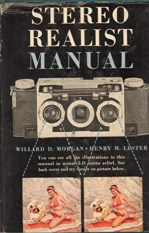 Stereo Realist Manual. The Complete Book of: Morgan, Willard D.