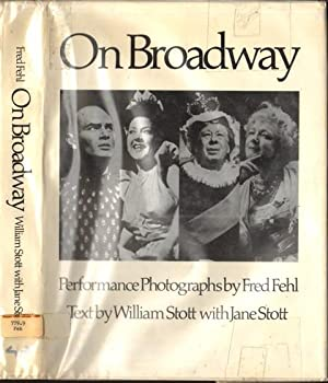 On Broadway. Performance Photographs By Fred Fehl.