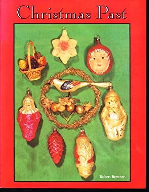 Christmas Past. A Collectors Guide To Its History and Decorations.