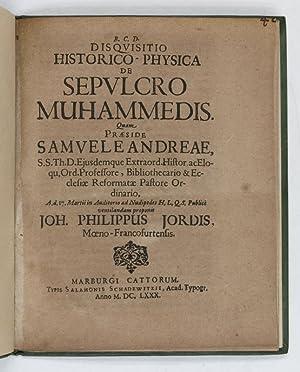 Disquisitio historico-physica de sepulcro Muhammedis.: Andreae, Samuel (praes.)