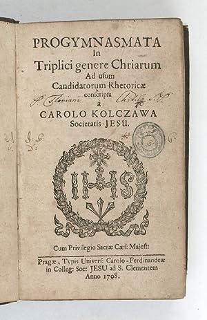 Progymnasmata in triplici genere Chriarum ad usum: Kolczawa, Karol, SJ.