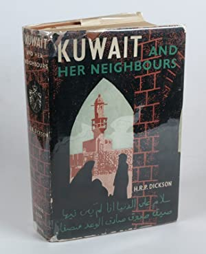 Kuwait and Her Neighbours.: Dickson, H. R.