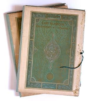 L'Art islamique en orient. I [& II]: Raymond, Alexandre.