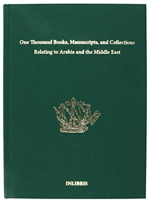 One Thousand Books, Manuscripts, and Collections Relating to Arabia and the Middle East (Catalogu...
