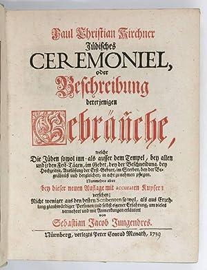 Jüdisches Ceremoniel, oder Beschreibung dererjenigen Gebräuche, welche: Kirchner, Paul Christian