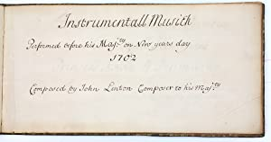 Instrumentall Musick Performed before his Maj.ty on New years day 1702. Composed by John Lenton C...
