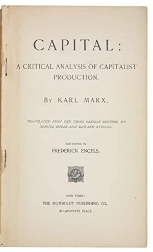 Capital: A Critical Analysis of Capitalist Production.: Marx, Karl.
