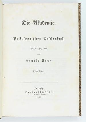 Die Akademie. Philosophisches Taschenbuch. Erster Band (=: Ruge, Arnold (ed.).