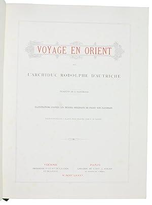 Voyage en Orient. Traduit de l'Allemand. Illustrations: Rudolf, Archduke of