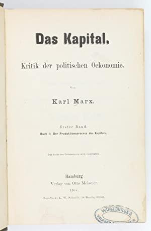 Das Kapital. Kritik der politischen Oekonomie. Erster: Marx, Karl.