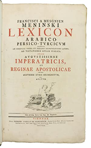 Lexicon Arabico-Persico-Turcicum adiecta ad singulas voces et: Meninski a Mesgnien,