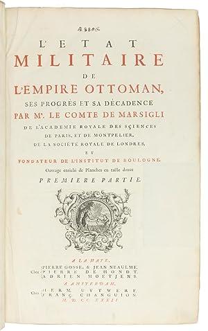 L'état militaire de l'Empire Ottoman, ses progrès: Marsigli, Luigi Fernando.