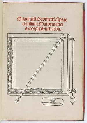 Quadratum geometricum praeclarissimi mathematici.: Peurbach, Georg.