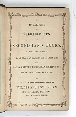 A Catalogue of Valuable new and Second-Hand Books, English and Foreign, in all Classes of Literat...