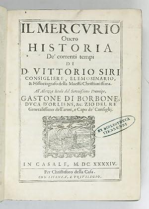 Il Mercurio overo Historia de' correnti tempi.: Siri, Vittorio.