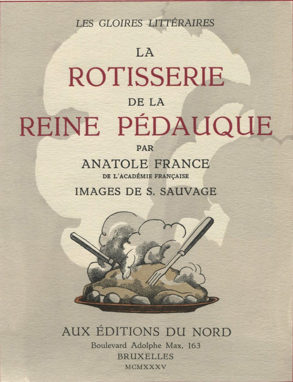 La Rotisserie de la Reine Pédauque. [SAUVAGE (Sylvain)] FRANCE (Anatole) : Softcover