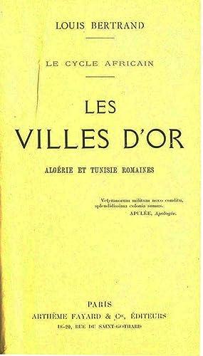 Les Villes d'Or. Algérie et Tunisie Romaines.: BERTRAND (Louis) :