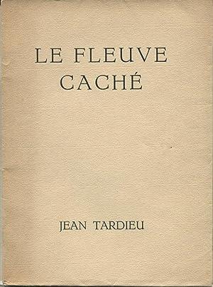 Le Fleuve Caché.: TARDIEU (Jean) :