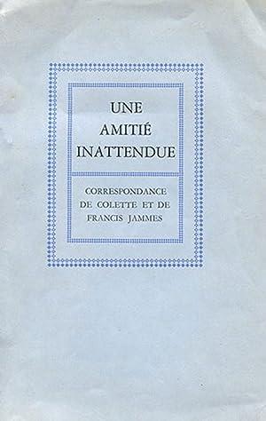 Une Amitié inattendue. Correspondance de Colette et Francis Jammes.: COLETTE] ET [JAMMES]: