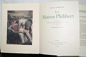 La Maison Philibert.: COURBOULEIX (Léon)] LORRAIN (Jean) :