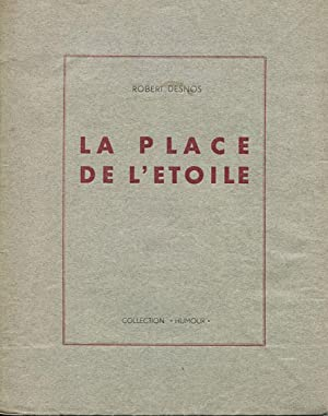 La Place de l'Etoile.: DESNOS (Robert) :
