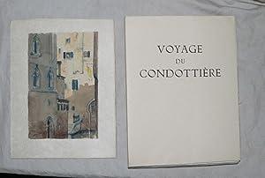 Voyage du Condottière.: JOU (Louis)] SUARES (André) :