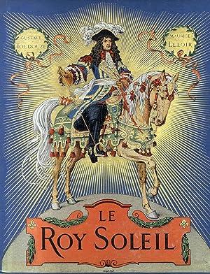 Le Roy Soleil.: LELOIR (Maurice)] TOUDOUZE (Gustave) :