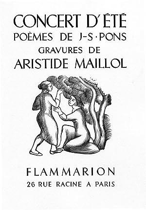 Concert d'Eté.: MAILLOL (Aristide) PONS (J.S.) :