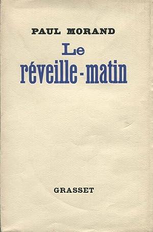 Le Reveille Matin.: MORAND (Paul) :