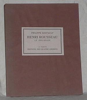 Henri Rousseau Le Douanier.: ROUSSEAU (Henri) SOUPAULT (PHILIPPE) :
