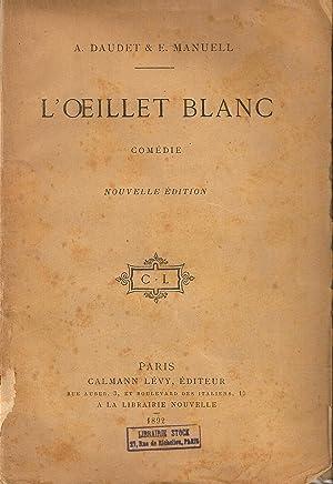L'oeillet blanc: DAUDET Alphonse et MANUELL Ernest