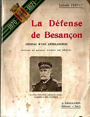 La Défense de Besançon: journal d'une Ambulancière (1870-1871): FERVAY ...