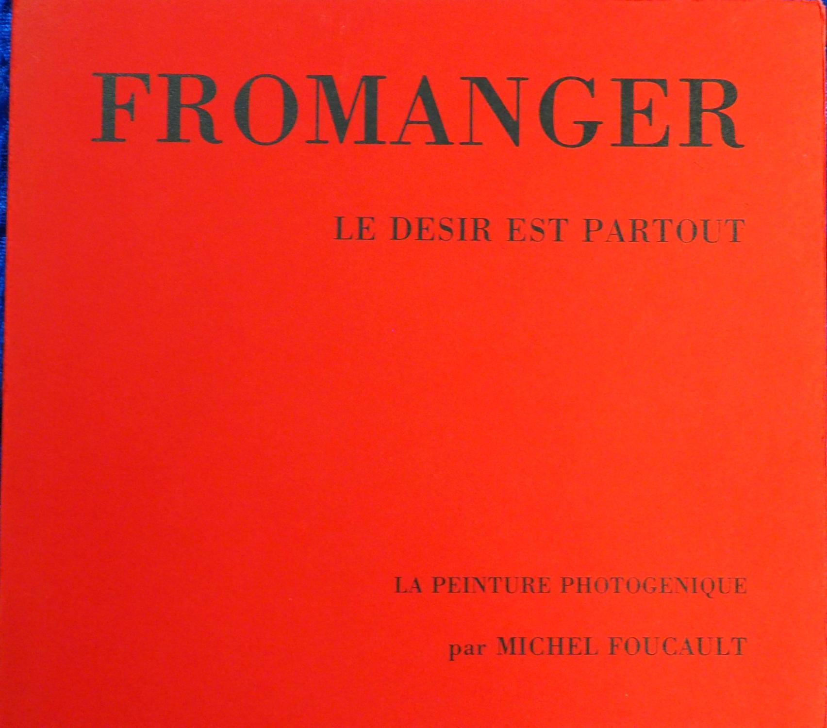 Fromanger. Le Desir es partout. La Peinture: Fromanger, Gerard