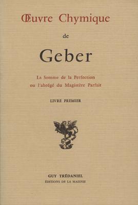 uvre chymique (de Geber). La Somme de: Geber (Ps.) =