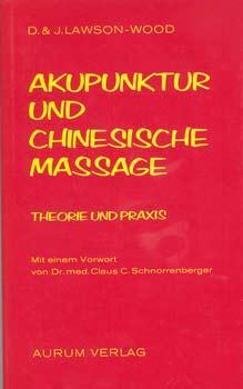 Akupunktur und chinesische Massage. Theorie und Praxis.: Lawson-Wood, Denis u.