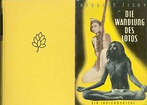 Die Wandlung des Lotos. Ein Indienbericht.: Tichy, Herbert: