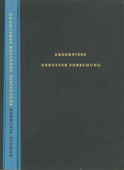 Ergebnisse okkulter Forschung. Eine Einführung in die Parapsychologie.: Tischner, Rudolf: