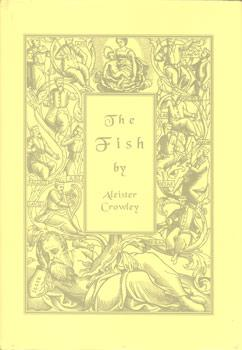 The Fish.: Crowley, Aleister (eigentl.: Edward Alexander C.):