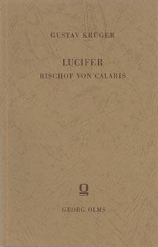 Lucifer, Bischof von Calaris. und das Schisma: Krüger, Gustav: