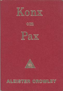 Konx om Pax. Essays in Light.