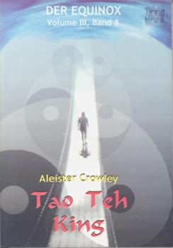 Der Equinox. Volume III, Band 8. Tao Teh King.