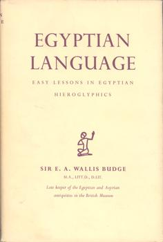 Egyptian Language. Easy Lessons in Egyptian Hieroglyphics.