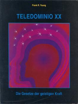 Teledomino XX. Die Gesetze der geistigen Kraft.: Young, Frank R[udolph]: